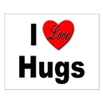I Love Hugs Small Poster