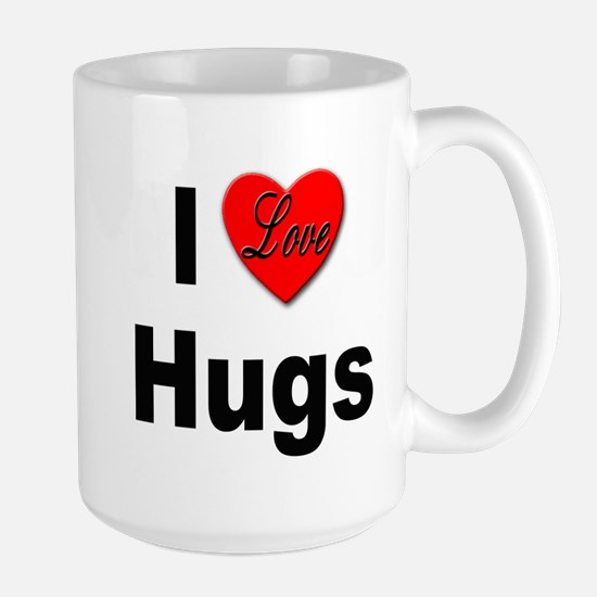 I Love Hugs Large Mug