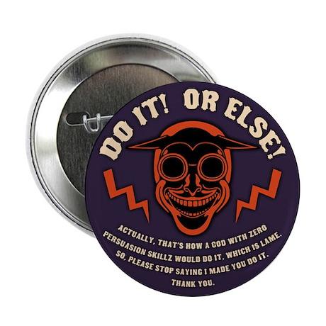 "Devil Don't Make Nobody 2.25"" Button (100 pack)"