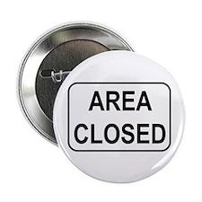 "Area Closed Sign 2.25"" Button"