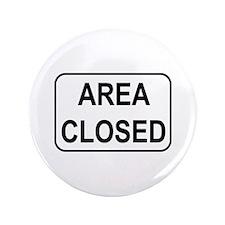 "Area Closed Sign 3.5"" Button"