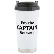 I'M THE CAPTAIN. GET OVER IT Travel Mug