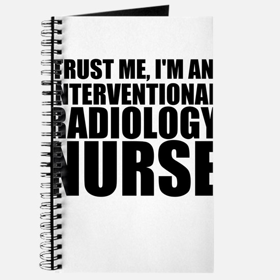Trust Me, I'm An Interventional Radiology Nurs