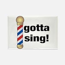 Gotta Sing Barbershop Rectangle Magnet