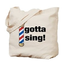 Gotta Sing Barbershop Tote Bag