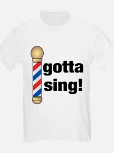 Gotta Sing Barbershop T-Shirt