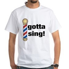 Gotta Sing Barbershop Shirt