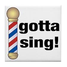 Gotta Sing Barbershop Tile Coaster