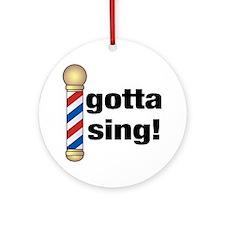 Gotta Sing Barbershop Ornament (Round)