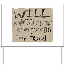 Homeless History Major Yard Sign