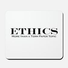 Ethics: More than Term Paper Mousepad