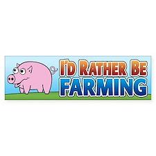 I'd Rather be Farming 2 Bumper Bumper Sticker