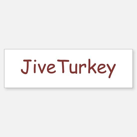 Jive Turkey Bumper Bumper Bumper Sticker