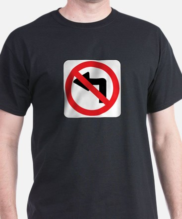 No Left Turn Sign T-Shirt