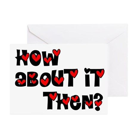 How About it Then? Greeting Cards (Pk of 10)