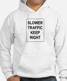 Slower Traffic Keep RIght Sign Hoodie