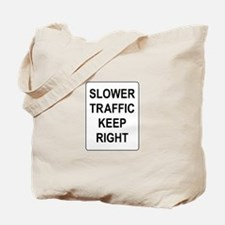 Slower Traffic Keep RIght Sign Tote Bag