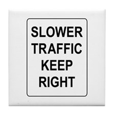 Slower Traffic Keep RIght Sign Tile Coaster