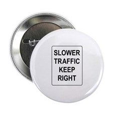 """Slower Traffic Keep RIght Sign 2.25"""" Button"""