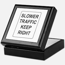 Slower Traffic Keep RIght Sign Keepsake Box