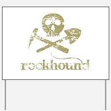Rockhound Yard Sign