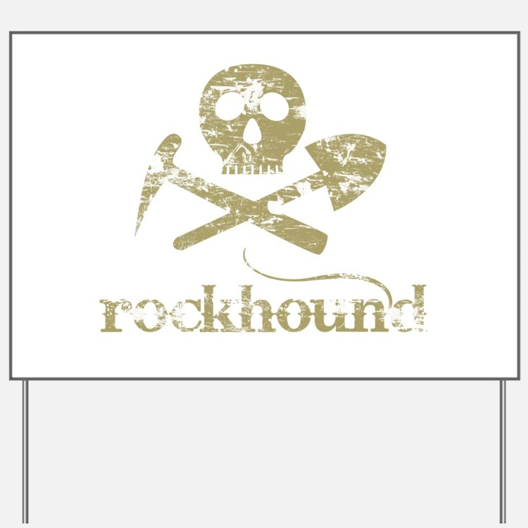 Rockhound Yard Sign