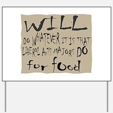 Homeless Liberal Arts Major Yard Sign