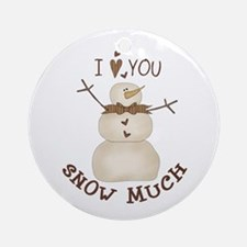 I love You Snow Much Ornament (Round)