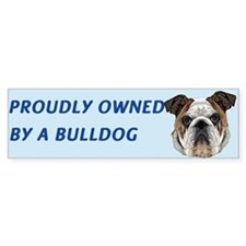 Proudly Owned Bulldog Bumper Sticker