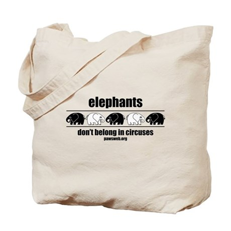 Elephants Don't Belong in Circuses Tote Bag