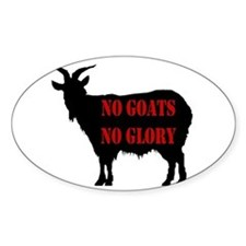 No Goats No Glory Oval Decal