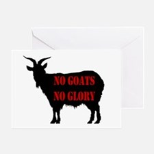 No Goats No Glory Greeting Card