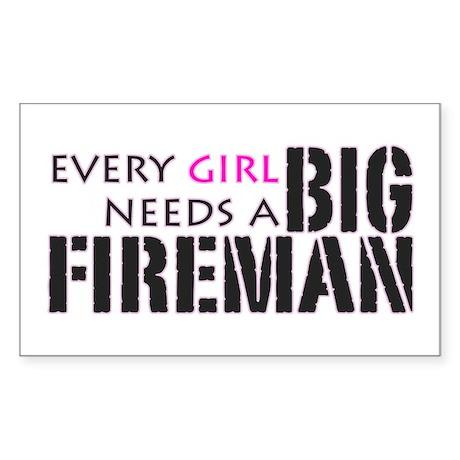 Every Girl Needs a Big Firema Rectangle Sticker