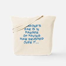 Dangerous Ear Brushing Tote Bag