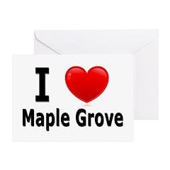 I Love Maple Grove Greeting Card