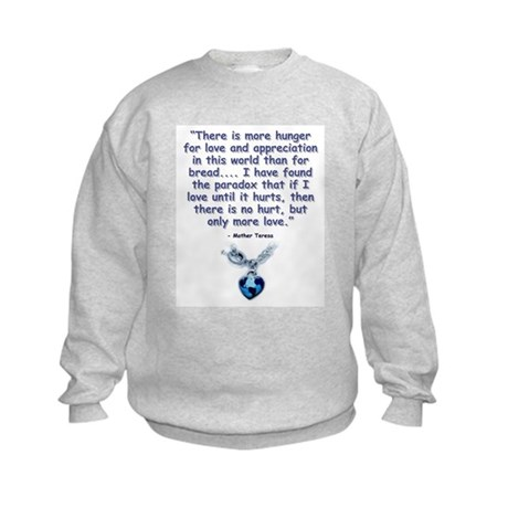 Mother Teresa Love Kids Sweatshirt