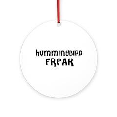 HUMMINGBIRD FREAK Ornament (Round)