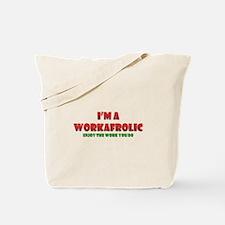 I'm a Workafrolic! Tote Bag