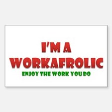 I'm a Workafrolic! Rectangle Decal
