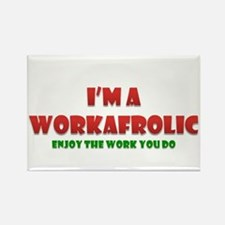 I'm a Workafrolic! Rectangle Magnet
