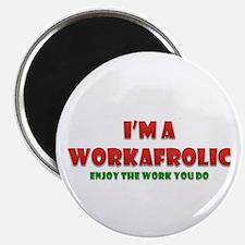 "I'm a Workafrolic! 2.25"" Magnet (10 pack)"