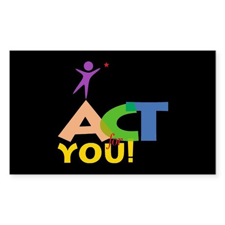 Act for You Rectangle Sticker