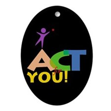 Act for You Oval Ornament