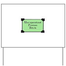 Unrepentant Fenian Yard Sign