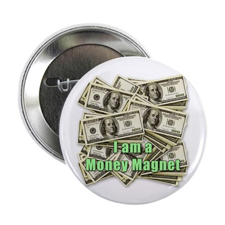 "Money Magnet 2.25"" Button (100 pack)"