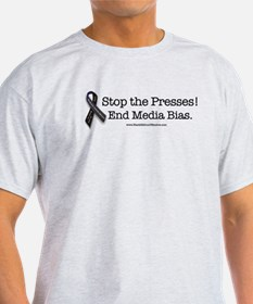 Stop the Presses! End Media Bias. T-Shirt