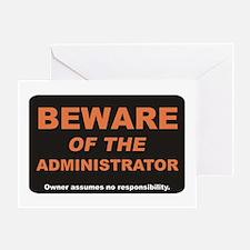 Beware / Administrator Greeting Card