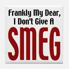 Don't Give A Smeg Tile Coaster