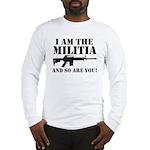 I am the Militia Long Sleeve T-Shirt