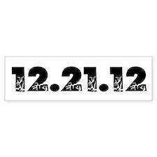 12.21.12 2012 Disaster Bumper Bumper Sticker